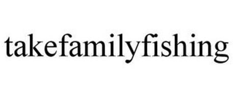 TAKEFAMILYFISHING