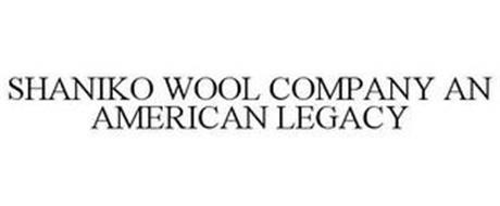 SHANIKO WOOL COMPANY AN AMERICAN LEGACY