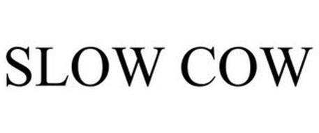 SLOW COW