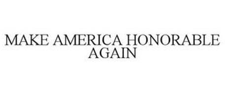 MAKE AMERICA HONORABLE AGAIN