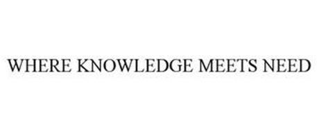 WHERE KNOWLEDGE MEETS NEED