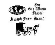 OUR OLD WORLD FLAVOR AMISH FARM BRAND