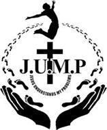 J.U.M.P JESUS UNDERSTANDS MY PROBLEMS