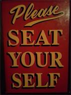 PLEASE SEAT YOUR SELF