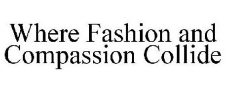 WHERE FASHION AND COMPASSION COLLIDE