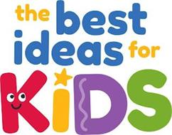 THE BEST IDEAS FOR KIDS