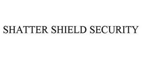SHATTER SHIELD SECURITY