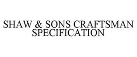 SHAW & SONS CRAFTSMAN SPECIFICATION
