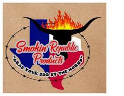 "SMOKIN' REPUBLIC PRODUCTS ""GRAB YOUR BBQ BY THE HORNS"""