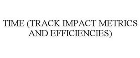 TIME (TRACK IMPACT METRICS AND EFFICIENCIES)