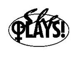 SHE PLAYS!