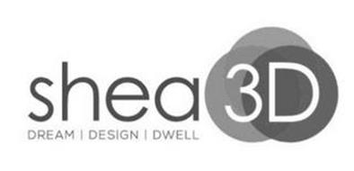 SHEA 3D DREAM   DESIGN   DWELL