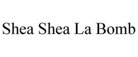 SHEA SHEA LA BOMB