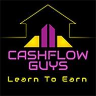 CASHFLOW GUYS LEARN TO EARN