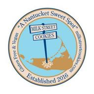 "MILK STREET COOKIES ""A NANTUCKET SWEET SPOT"" MILKSTREETCOOKIES.COM ESTABLISHED 2016 GLUTEN FREE & VEGAN"