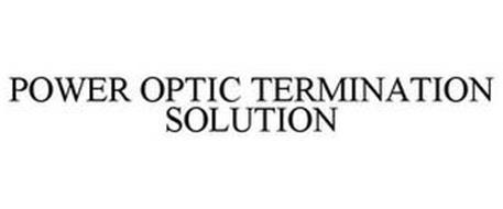 POWER OPTIC TERMINATION SOLUTION