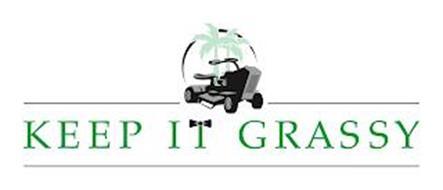 KEEP IT GRASSY