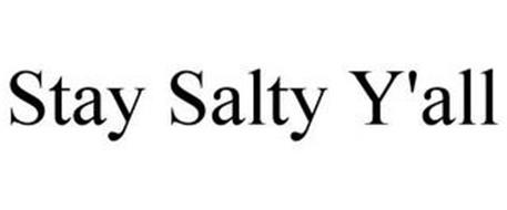 STAY SALTY Y'ALL
