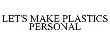 LET'S MAKE PLASTICS PERSONAL