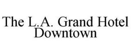 THE L.A. GRAND HOTEL DOWNTOWN