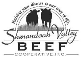 SHENANDOAH VALLEY BEEF COOPERATIVE, INC. RAISING YOUR DINNER IS OUR WAY OF LIFE.