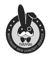 TUUYUU MULTISHOP NEW CONCEPT SERVICE