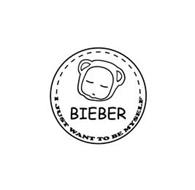 BIEBER I JUST WANT TO BE MYSELF