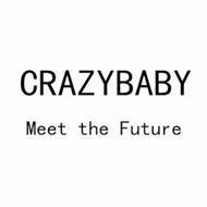 CRAZYBABY MEET THE FUTURE