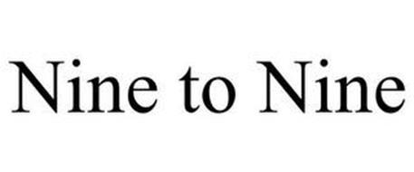 NINE TO NINE