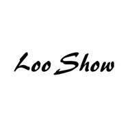 LOO SHOW