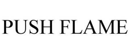 PUSH FLAME