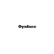 OYAFACE