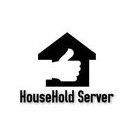 HOUSEHOLD SERVER