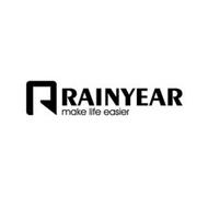 R RAINYEAR MAKE LIFE EASIER