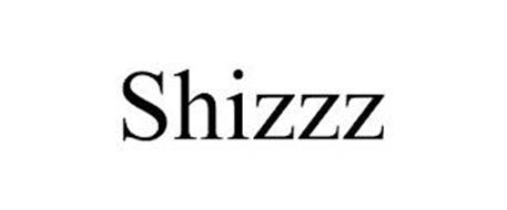 SHIZZZ