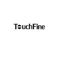 TOUCHFINE