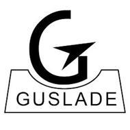 G GUSLADE