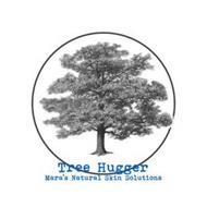 TREE HUGGER MARA'S NATURAL SKIN SOLUTIONS