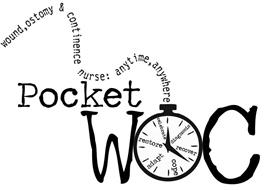 POCKET WOC; WOUND, OSTOMY & CONTINENCE NURSE: ANYTIME, ANYWHERE; DIAGNOSIS, RECOVER, COPE, ADAPT, RESTORE, CELEBRATE