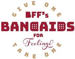 BFF'S BANDAIDS FOR FEELINGS GIVE ONE TAKE ONE