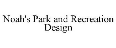 NOAH'S PARK AND RECREATION DESIGN