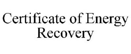 CERTIFICATE OF ENERGY RECOVERY