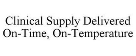 CLINICAL SUPPLY DELIVERED ON-TIME, ON-TEMPERATURE