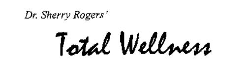 DR. SHERRY ROBERS' TOTAL WELLNESS