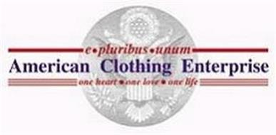 AMERICAN CLOTHING ENTERPRISES, ONE HEART · ONE LOVE · ONE LIFE , E · PLURIBUS · UNUM
