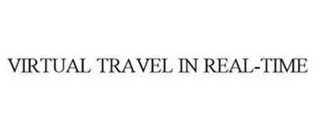 VIRTUAL TRAVEL IN REAL-TIME