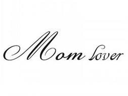 MOM LOVER