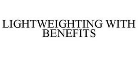 LIGHTWEIGHTING WITH BENEFITS