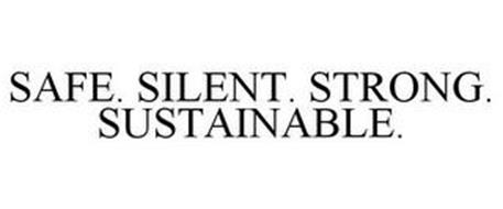 SAFE. SILENT. STRONG. SUSTAINABLE.