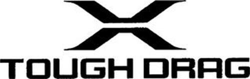 X TOUGH DRAG